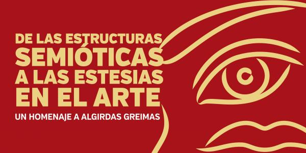 De las Estructuras Semióticas a las Estesias en el Arte: homenaje a la memoria de Greimas