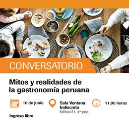 """Conversatorio """"Mitos y realidades de la gastronomía peruana"""""""